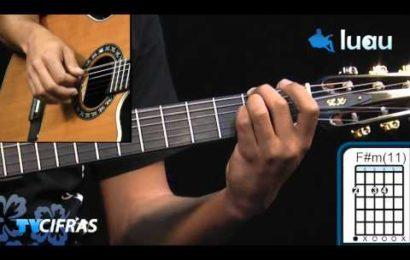 """Video aula de violão – como tocar """"Já Sei Namorar"""" – Tribalistas"""